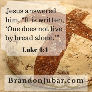 1st Sunday of Lent: One does not live by bread alone.